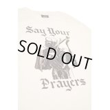 HUF S/S TEE 「SAY YOUR PRAYERS」