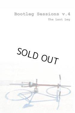 画像1: BOOTLEG SESSIONS V.4 「the last leg」